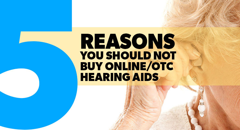 TOP 5 Reasons Why you Shouldn't Buy Online/ OTC hearing aids