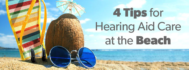 4 Tips for Hearing Aid Care This Summer at the Beach