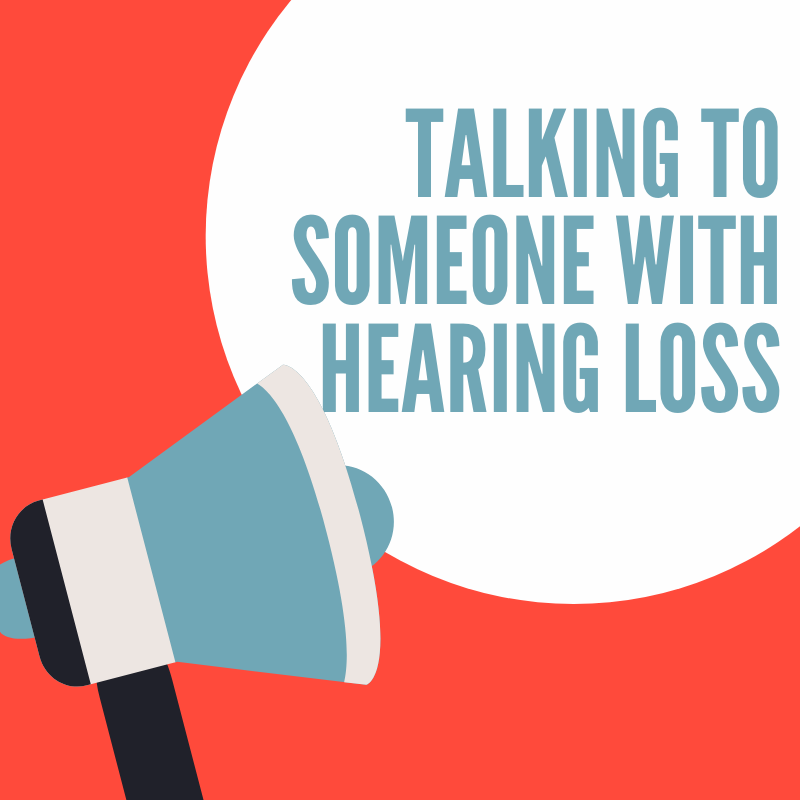 Talking to someone with hearing loss